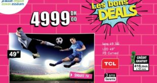 Les Bon Deals Chez Aswak Assalam Smart TV TCL Curved 49″ 4999Dhs