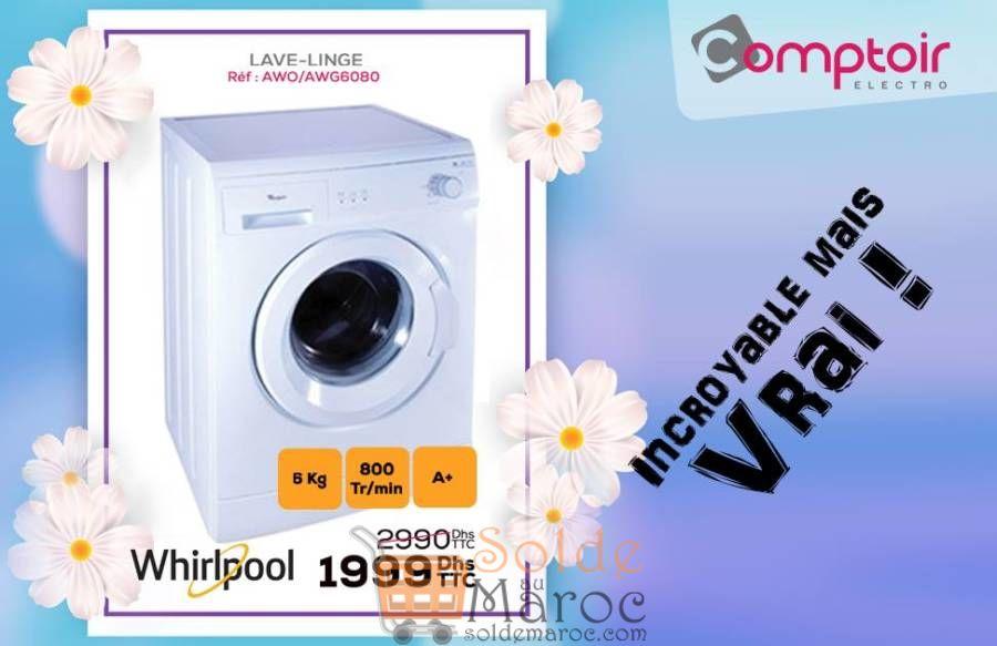 Offre WOW Le Comptoir Electro Lave-Ling Whirlpool 1999 au lieu de 2990Dhs