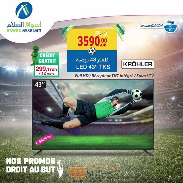 """Promo Aswak Assalam Smart TV KROHLER 43"""" récepteur TNT intégrer 3599Dhs au lieu de 3990Dhs"""