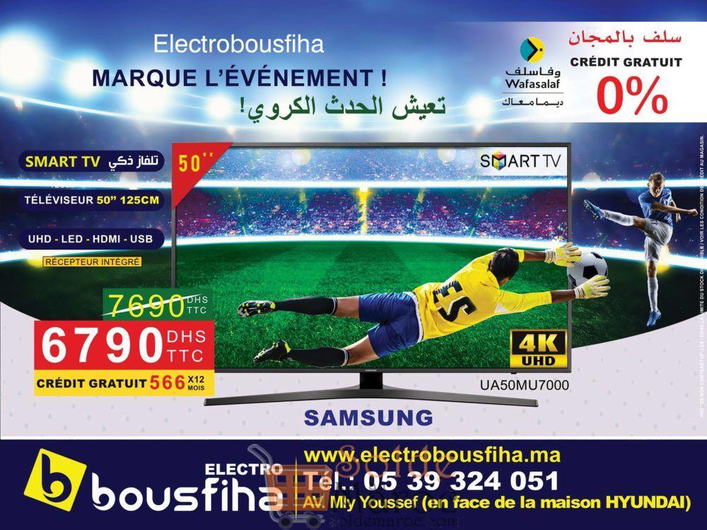 "Promo Electro Bousfiha Smart TV 4K 50"" Samsung 6790Dhs au lieu de 7690Dhs"