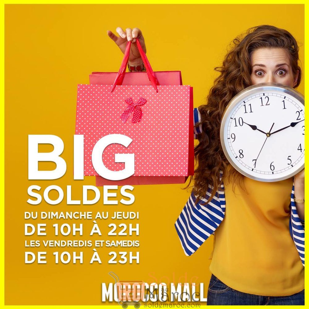Big Soldes Morocco Mall du dimanche au jeudi 10h à 22h et les vendredis et samedis 10h à 23h