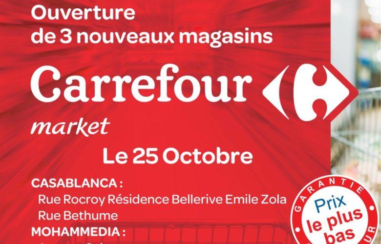 Ouvertures 3 nouveaux magasins Carrefour Market le jeudi 25 Octobre 2018