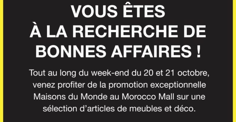 Photo of Promo Exceptionnel ce Week-End chez Maison du monde au Morocco Mall