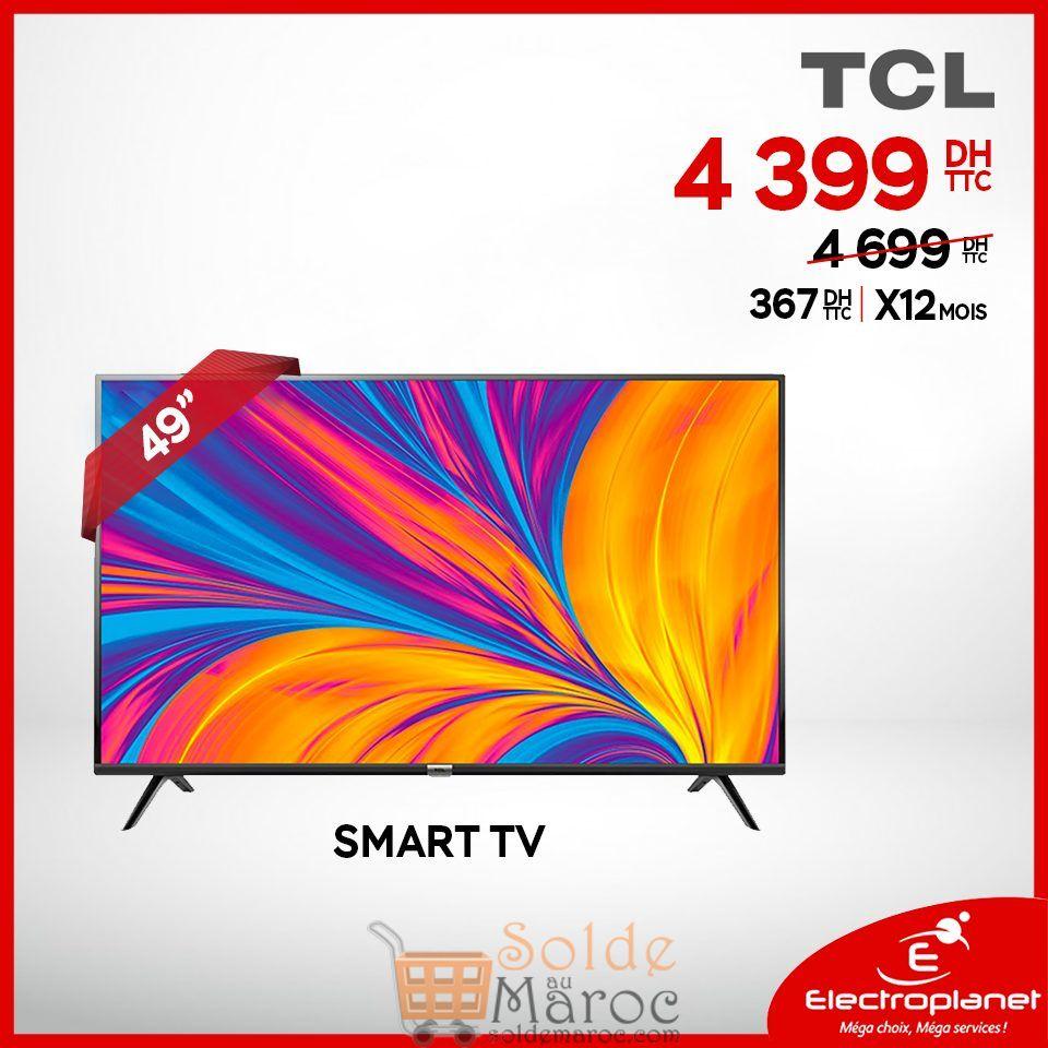 Soldes Electroplanet Smart TV 49° FHD TCL 4399Dhs au lieu de 4699Dhs