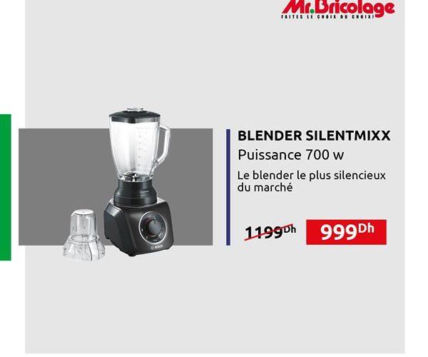 Soldes Mr Bricolage Maroc Blender Silentmixx 700w 999Dhs au lieu de 1199Dhs
