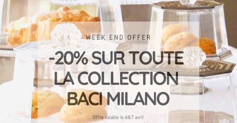 Photo of Offre exceptionnelle LA CASA  6 & 7 avril -20% sur toute la collection Baci Milano
