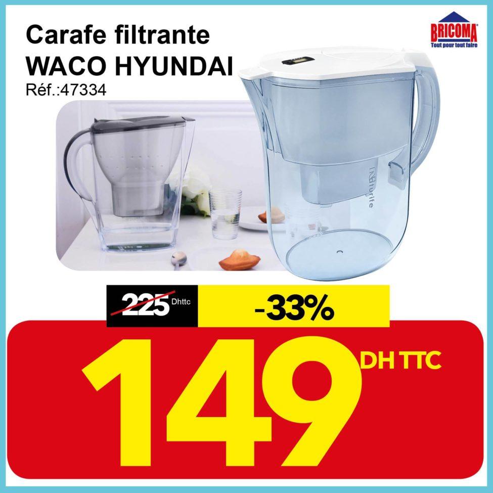 Promo Bricoma Carafe filtrante WACO HYUNDAI 149Dhs au lieu de 225Dhs