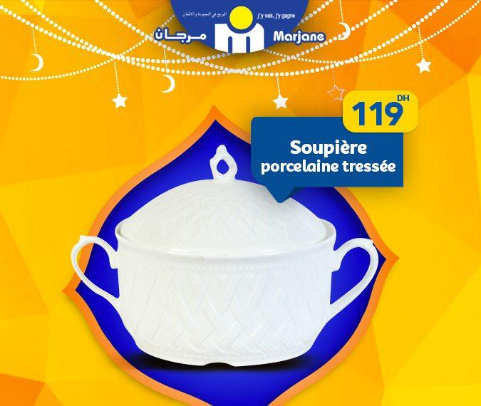 Promo Ramadan 2019 chez Marjane Soupière en porcelaine à partir de 99Dhs