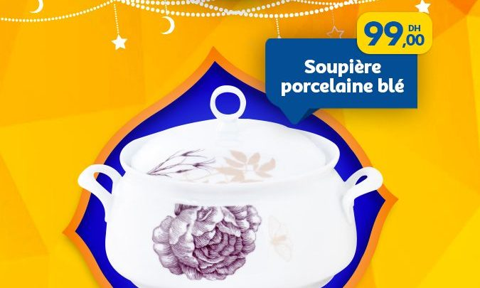 Photo of Promo Ramadan 2019 chez Marjane Soupière en porcelaine à partir de 99Dhs