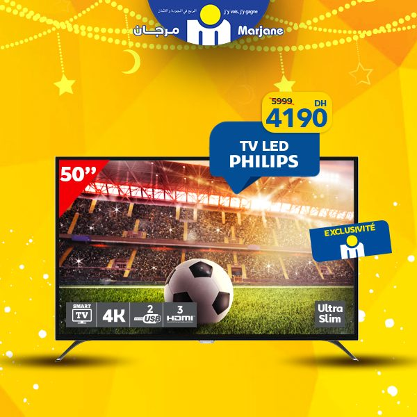 Promo Marjane Smart TV 4K 50° PHILIPS 4190Dhs au lieu de 5999Dhs