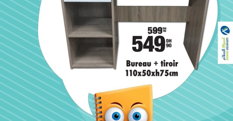 Photo of Soldes Aswak Assalam Bureau + tiroir 549Dhs au lieu de 599Dhs