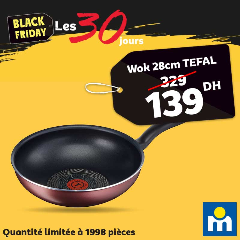 Black Friday Marjane Wok 28cm TEFAL 139Dhs au lieu de 329Dhs