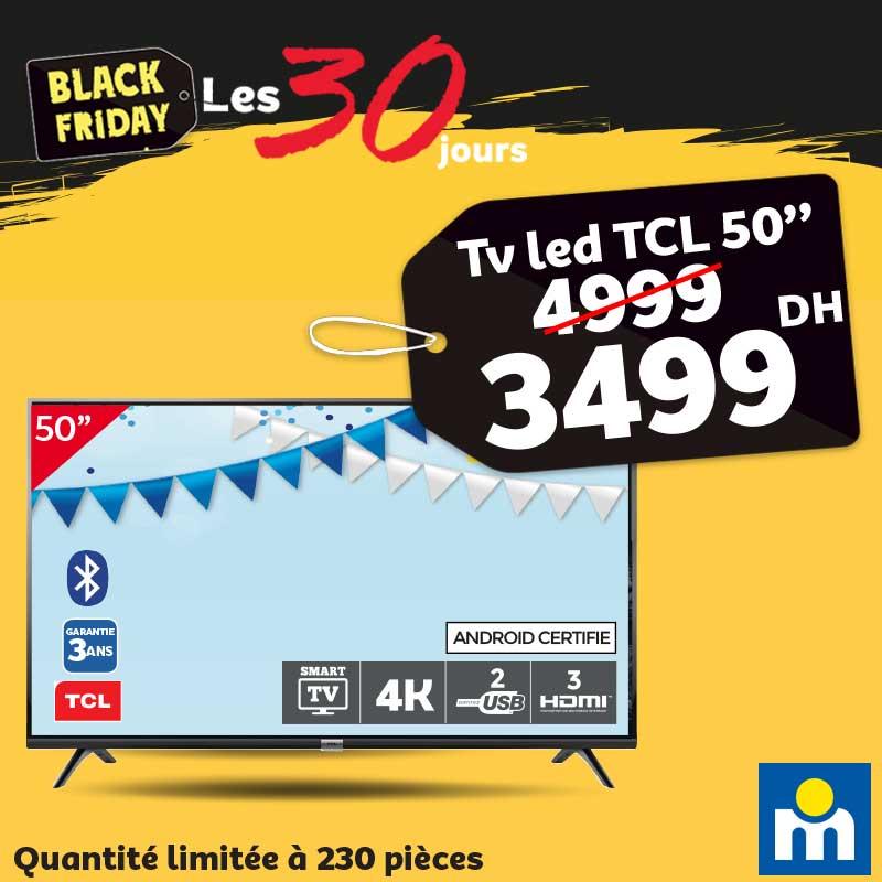 Black Friday Marjane Smart TV 50° TCL 4K 3499Dhs au lieu de 4999Dhs