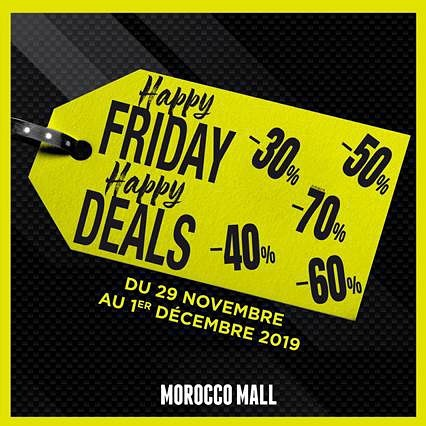Happy Friday chez Morocco Mall du 29 Novembre au 1 Décembre 2019