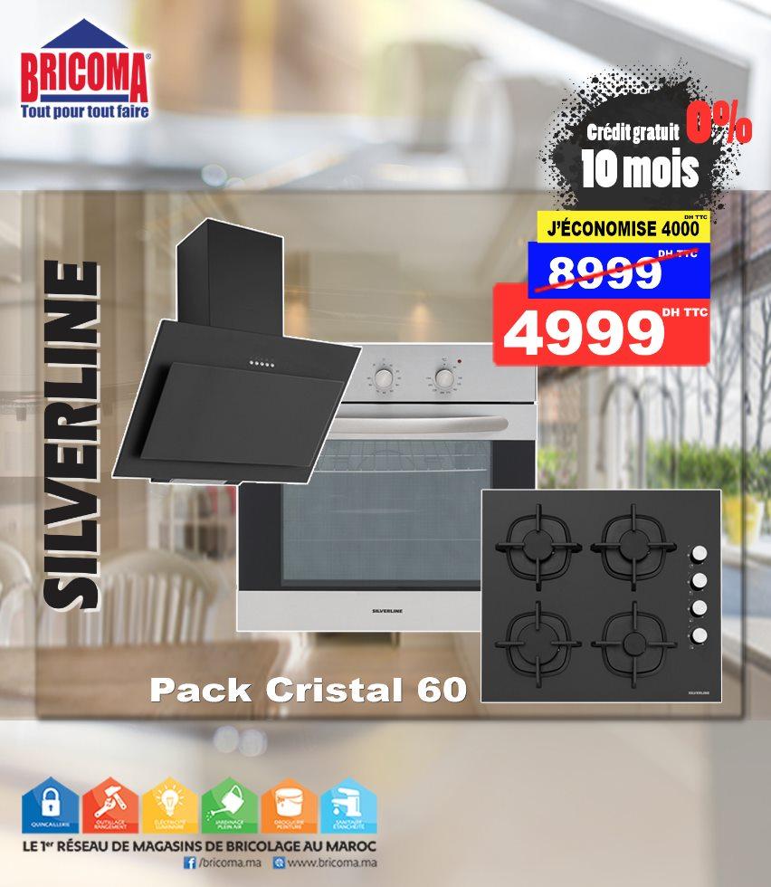 Promo Bricoma Pack Cristal 60 SILVERLINE 4999Dhs au lieu de 8999Dhs
