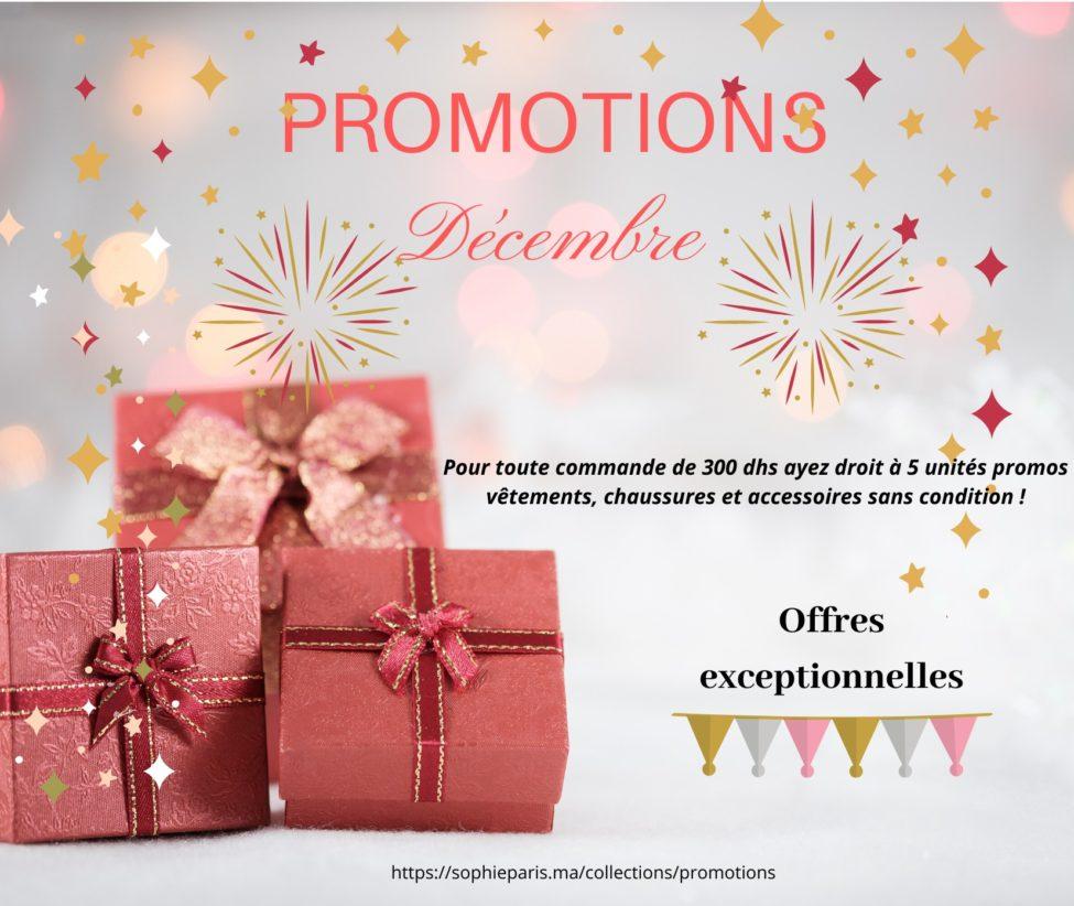 Super Promo Décembre chez Sophie Paris Maroc à partir d'une commande de 300Dhs