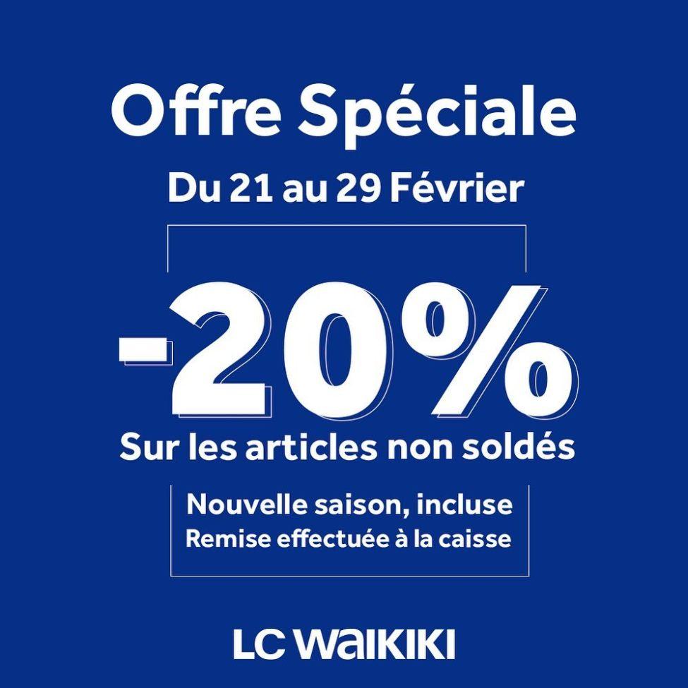 Offre Spéciale LC Waikiki Maroc -20% Articles non soldé du 21 au 29 Février 2020