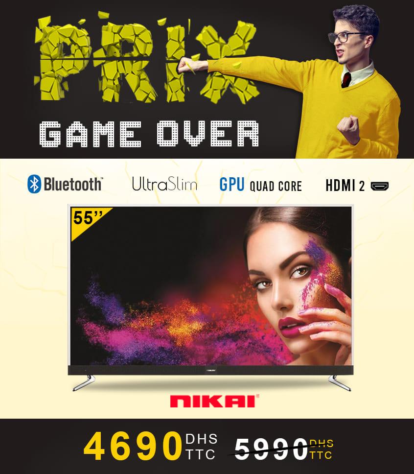 Prix Game Over Electro Bousfiha Smart TV NIKAI UHD 55° Bleutlooth 4690Dhs au lieu de 5990Dhs