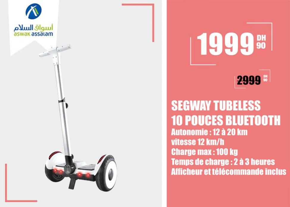 Soldes Aswak Assalam SEGWAY TUBELESS 10 POUCES BLUETOOTH 1999Dhs au lieu de 2999Dhs