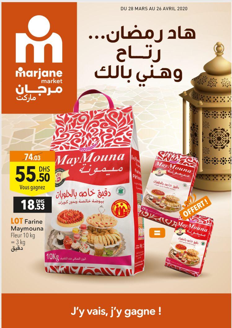 Catalogue Marjane Market هاد رمضان رتاح وهني بالك du 28 Mars au 26 Avril 2020