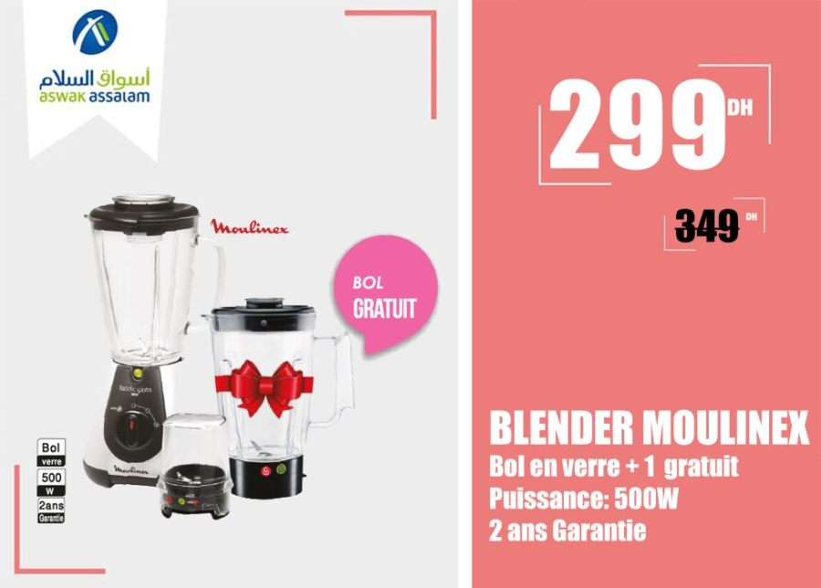 Soldes Aswak Assalam BLENDER MOULINEX 299Dhs au liue de 349Dhs