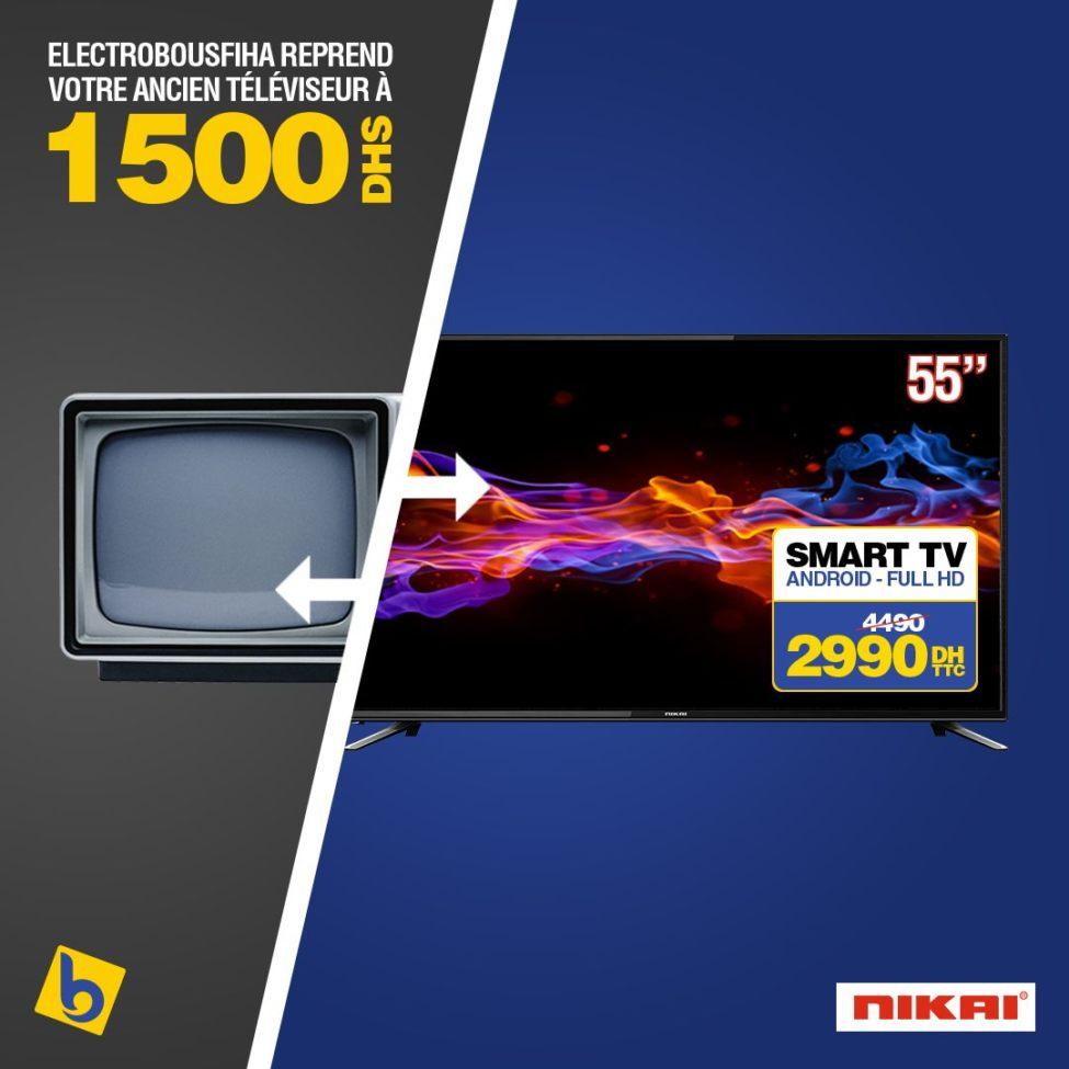 ALERTE PROMO et Reprise Electro Bousfiha Smart TV Android NIKAI 2990Dhs au lieu de 4490Dhs