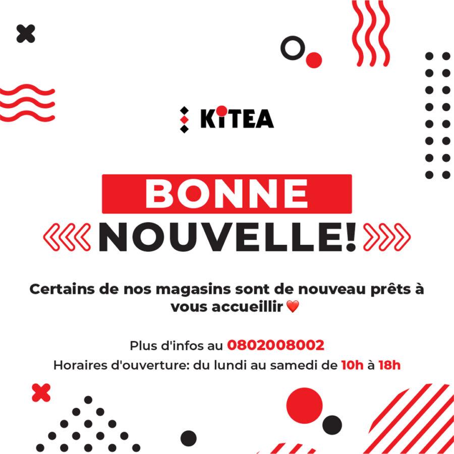 Bonne Nouvelle chez Kitea Ouverture de certain magasins de 10h à 18h