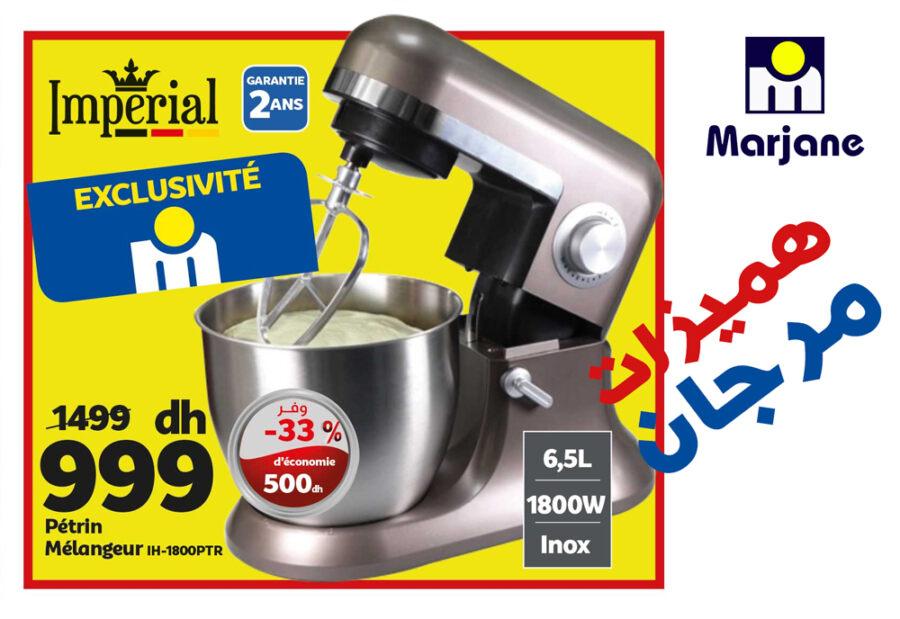 Soldes Exclusive Marjane Pétrin mélangeur 6.5L IMPERIAL 999Dhs au lieu de 1499Dhs