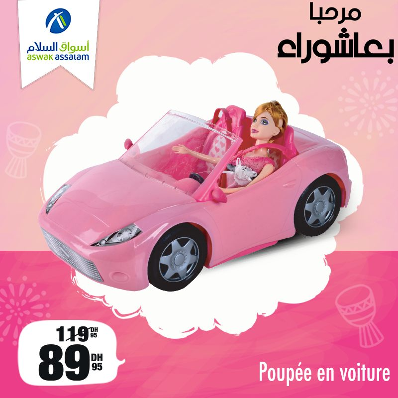 Promo Achoura chez Aswak Assalam Poupée en voiture 89Dhs au lieu de 119Dhs