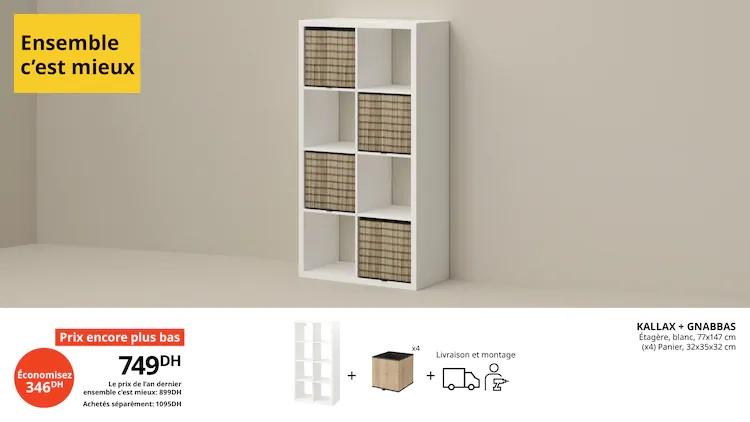 Offre Ensemble c'est mieux Ikea Maroc Etagère KALLAX + 4 paniers 749Dhs au lieu de 1095Dhs