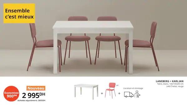 Offre Ensemble c'est mieux Table + 4 chaises 2995Dhs au lieu de 3895Dhs