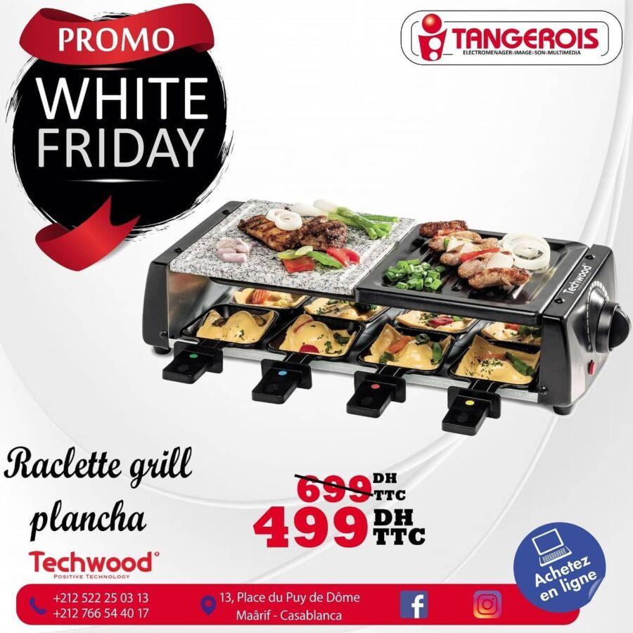Promo White Tangerois Friday Raclette grill plancha TECHWOOD 499Dhs au lieu de 699Dhs