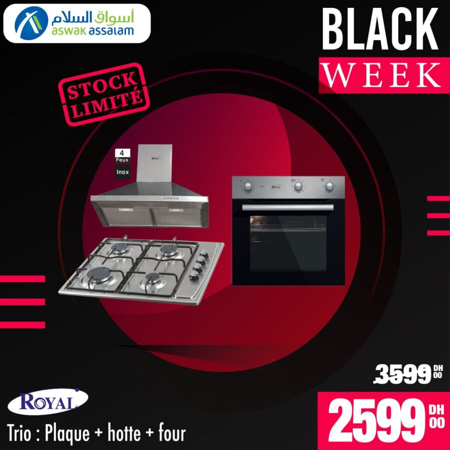 Black Week Aswak Assalam Trio ROYAL à 2599Dhs au lieu de 3599Dhs