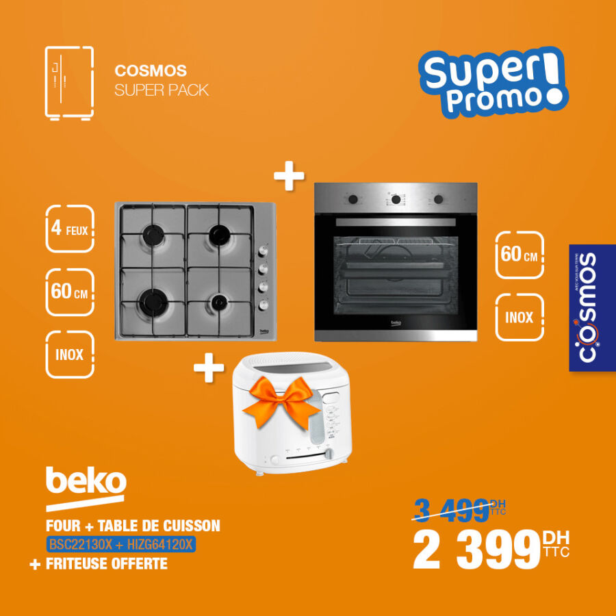 Super Promo Cosmos Electro Four + Table cuisson + friteuse BEKO 2399Dhs au lieu de 3499Dhs
