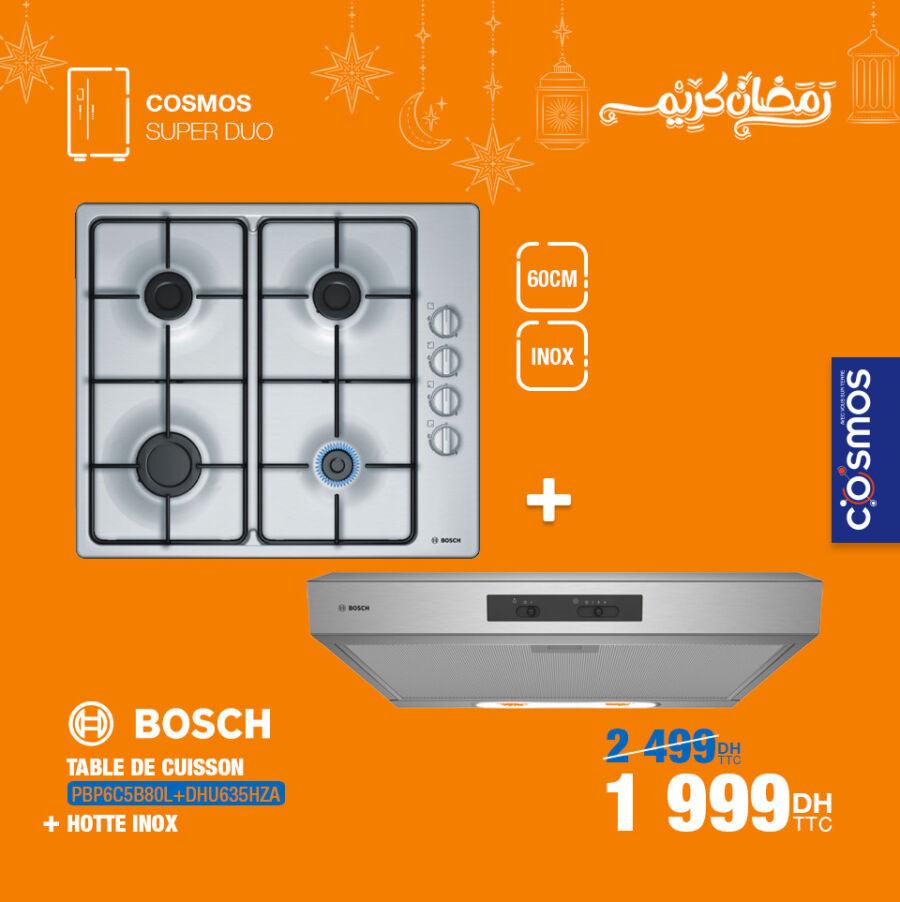 Soldes Cosmos Electro Table de cuisson + hotte BOSCH 1999Dhs au lieu de 2499Dhs
