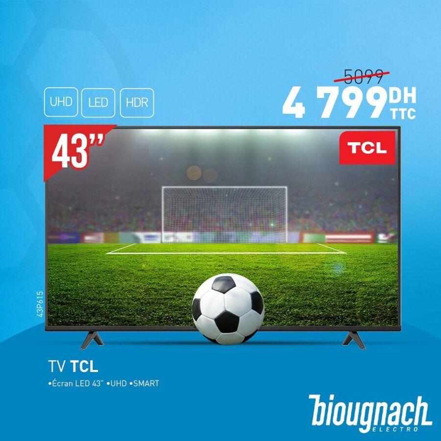 Soldes Biougnach Electro Smart TV 43° TCL 4K 4799Dhs au lieu de 5099Dhs