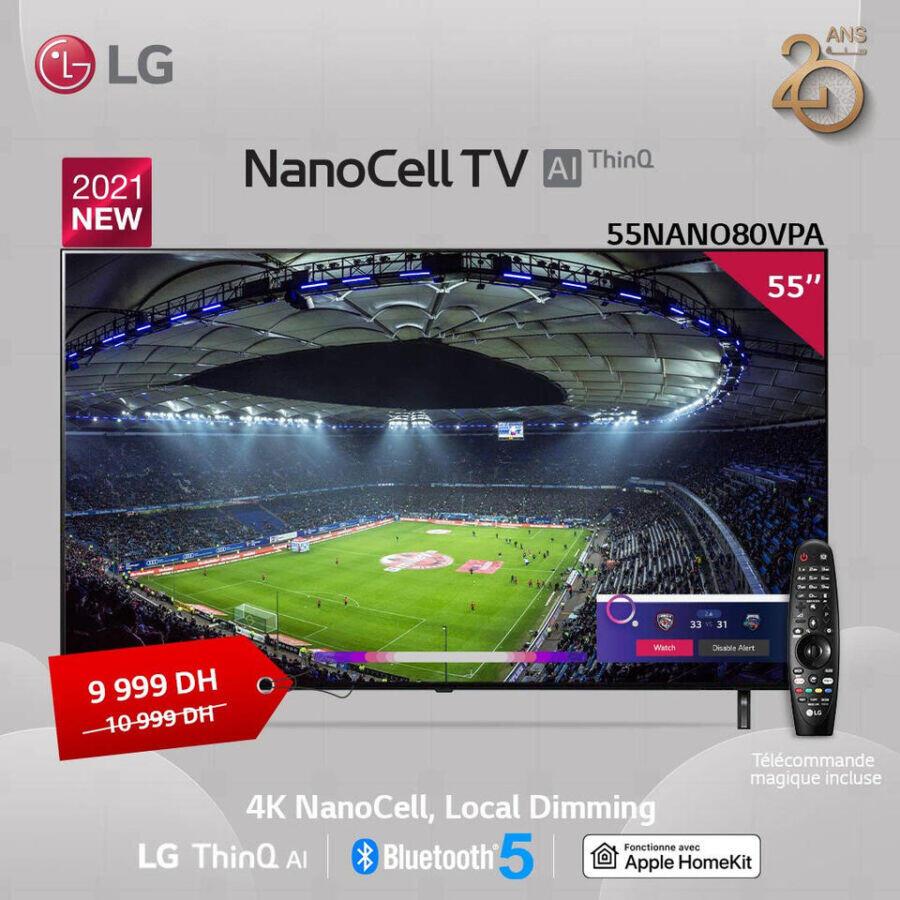 Soldes LG Maroc Smart TV NanoCell 55° 4K 9999Dhs au lieu de 10999Dhs